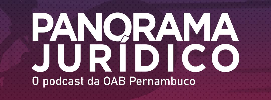 OAB-PE lança podcast Panorama Jurídico